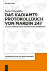 Das Kadiamtsprotokollbuch Von Mardin 247: Edition, Übersetzung Und Kritischer Kommentar (Islamkundliche Untersuchungen #341) Cover Image