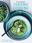 Thermo Cooking for Busy People: 100+ Healthy Recipes for All Thermo Appliances Cover Image