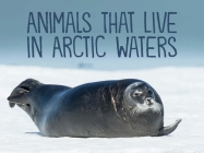 Animals That Live in Arctic Waters: English Edition Cover Image