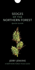 Sedges of the Northern Forest: Quick Guide (Northern Forest Atlas Guides) Cover Image