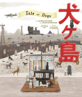 The Wes Anderson Collection: Isle of Dogs Cover Image
