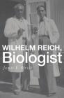Wilhelm Reich, Biologist Cover Image