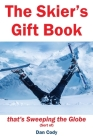 The Skiers Gift Book that's Sweeping the Globe (Sort of) Cover Image