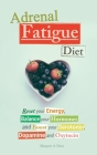 Adrenal Fatigue Diet: Reset your Energy, Balance your Hormones and Boost your Serotonin, Dopamine and Oxytocin Cover Image