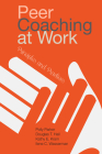Peer Coaching at Work: Principles and Practices Cover Image