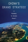 China's Grand Strategy: A Roadmap to Global Power? Cover Image