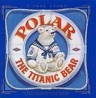 Polar the Titanic Bear Cover Image