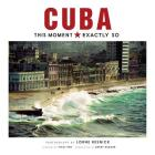 Cuba: This Moment, Exactly So Cover Image