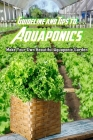 Guideline and Tips to Aquaponics: Make Your Own Beautiful Aquaponic Garden: Aquaponics Guide Cover Image