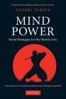 Mind Power: Secret Strategies for the Martial Arts (Achieving Power by Understanding the Inner Workings of the Mind) Cover Image