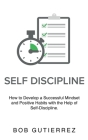 Self-Discipline: How to Develop a Successful Mindset and Positive Habits with the Help of Self-Discipline Cover Image