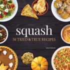 Squash: 50 Tried and True Recipes Cover Image