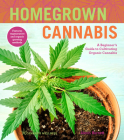 Homegrown Cannabis, 3: A Beginner's Guide to Cultivating Organic Cannabis Cover Image