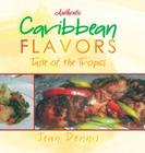 Authentic Caribbean Flavors: Taste of the Tropics Cover Image