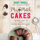 Mix-And-Match Cakes: The Simple Secret to 101 Delicious, Wow-Worthy Cakes (Mix-And-Match Mama) Cover Image