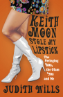 Keith Moon Stole My Lipstick: The Swinging '60s, the Glam '70s and Me Cover Image