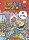 100 Blagues! Et Plus... N? 24 (100 Blagues! Et Plus? #24) Cover Image