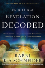 Book of Revelation Decoded: Your Guide to Understanding the End Times Through the Eyes of the Hebrew Prophets Cover Image