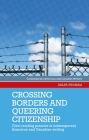 Crossing borders and queering citizenship: Civic reading practice in contemporary American and Canadian writing (Contemporary American and Canadian Writers) Cover Image