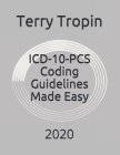 ICD-10-PCS Coding Guidelines Made Easy: 2020 Cover Image