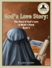 God's Love Story Book 5: The Story of God's Love in Noah's Flood Cover Image