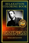 Eminem Relaxation Coloring Book: A Great Humorous and Therapy 2020 Coloring Book for Adults Cover Image