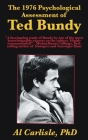 The 1976 Psychological Assessment of Ted Bundy (Development of the Violent Mind #4) Cover Image
