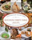 Houston Chef's Table: Extraordinary Recipes from the Bayou City's Iconic Restaurants Cover Image