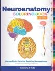 Neuroanatomy Coloring Book: Human Brain Coloring Book for Neuroscience and Neuroanatomy Workbook Cover Image