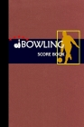 Bowling Score Book: Bowling Game Record Book Track Your Scores And Improve Your Game, Bowler Score Keeper for Friends and Family (Vol. #4) Cover Image