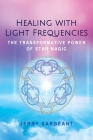 Healing with Light Frequencies: The Transformative Power of Star Magic Cover Image