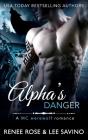 Alpha's Danger: An MC Werewolf Romance (Bad Boy Alphas #2) Cover Image