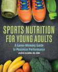 Sports Nutrition for Young Adults: A Game-Winning Guide to Maximize Performance Cover Image
