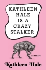 Kathleen Hale Is a Crazy Stalker Cover Image