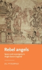 Rebel Angels: Space and Sovereignty in Anglo-Saxon England (Manchester Medieval Literature and Culture) Cover Image