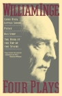 Four Plays: Come Back Little Sheba; Picnic; Bus Stop; The Dark at the Top of the Stairs (Black Cat Books) Cover Image