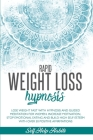 Rapid Weight Loss Hypnosis: Lose Weight Fast with Hypnosis and Guided Meditation for Women. Increase Motivation, Stop Emotional Eating and Build H Cover Image