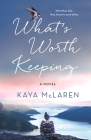 What's Worth Keeping: A Novel Cover Image