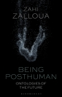 Being Posthuman: Ontologies of the Future Cover Image