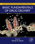 Basic Fundamentals of Drug Delivery (Advances in Pharmaceutical Product Development and Research) Cover Image