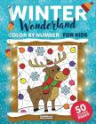Winter Wonderland Color by Number for Kids: Christmas and Winter Themed Coloring Activity Book Cover Image