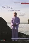 DAO Yin for General Health: DAO Yin Bao Jian Gong 1st Form (DAO Yin Yang Shen Gong) Cover Image