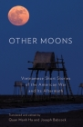 Other Moons: Vietnamese Short Stories of the American War and Its Aftermath Cover Image