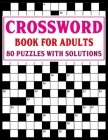 Crossword Puzzle Book for Adults: Entertaining And Fun Crossword Puzzles with Solutions Cover Image