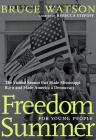 Freedom Summer For Young People: The Violent Season that Made Mississippi Burn and Made America a Democracy (For Young People Series) Cover Image