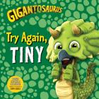Gigantosaurus: Try Again, Tiny Cover Image