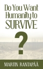 Do You Want Humanity to Survive? Cover Image