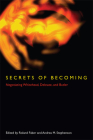 Secrets of Becoming: Negotiating Whitehead, Deleuze, and Butler Cover Image