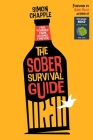 The Sober Survival Guide: Free Yourself From Alcohol Forever - Quit Alcohol & Start Living Cover Image