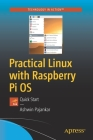 Practical Linux with Raspberry Pi OS: Quick Start Cover Image